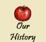 Click here to learn the history of our orchard.